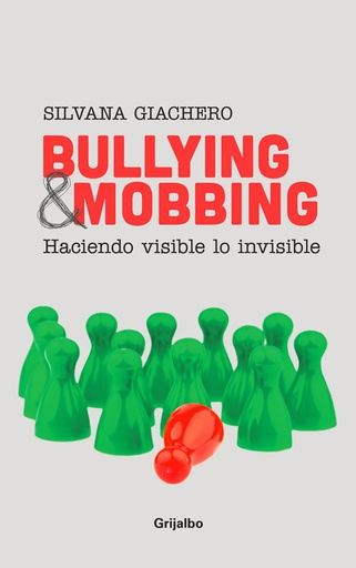 BULLYING & MOBBING. HACIENDO VISIBLE LO INVISIBLE