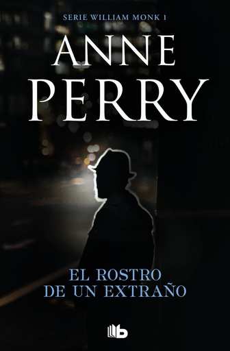 ROSTRO DE UN EXTRAÑO, EL (WILLIAM MONK 1)